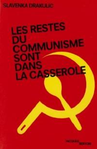 Les restes du communisme sont dans la casserole