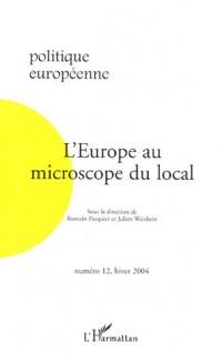 Politique européenne, N° 12, Hiver 2004 : L'Europe au microscope du local