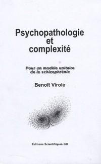 Psychopathologie et Complexité : Pour un modèle unitaire de la schizophrénie