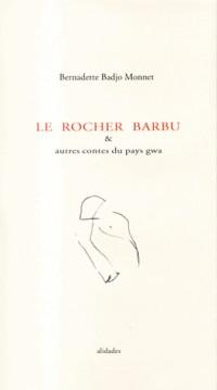 Le rocher barbu : et autres contes du pays Gwa