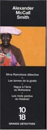 Alexander McCall Smith Coffret 4 volumes : Mma Ramotswe détective ; Les larmes de la girafe ; Vague à l'âme au Botswana ; Les mots perdus du Kalahari