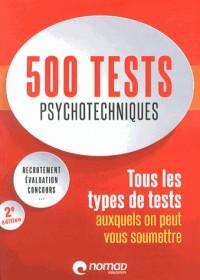 500 tests psychotechniques : Tous les types de tests auxquels on peut vous soumettre