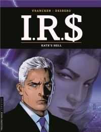 I.R.$. - tome 18 - Kate's Hell