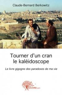 Tourner d'un Cran le Kaleidoscope le Livre Gigogne des Paradoxes de Ma Vie