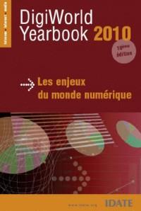 DigiWorld Yearbook 2010 - Les enjeux du monde numérique