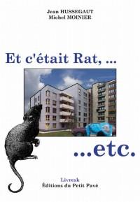 Et C'Etait Rat, etc.