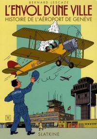 L'envol d'une ville : Histoire de l'aéroport de Genève