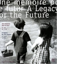 Une mémoire pour le futur : 90 ans de l'Oeuvre de Secours aux Enfants (édition bilingue français-anglais)
