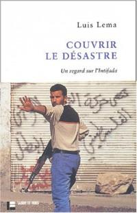 Couvrir le désastre : Un regard sur l'Intifada