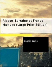 Alsace Lorraine et France rhenane