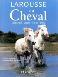 Larousse du cheval  equitation - loisirs - soins - races