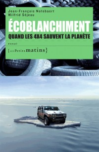Ecoblanchiment. Quand les 4x4 sauvent la planète
