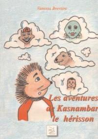 les aventures de Kasnambar le herisson