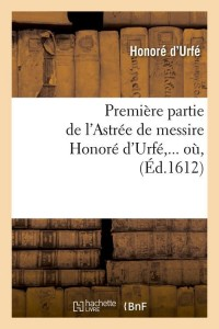 Premiere Partie de l Astree  ed 1612