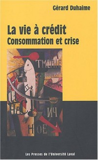 La vie à crédit : Consommation et crise