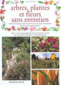 Arbres, plantes et fleurs sans entretien