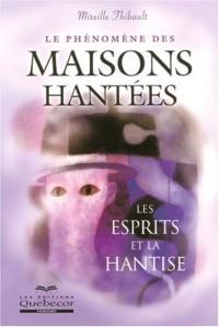 Le Phenomene des Maisons Hantees les Esprits et la Hantise