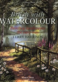 Brush With Watercolour: Painting the Easy Way
