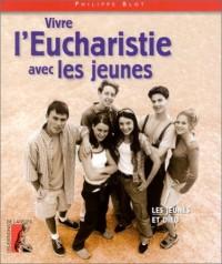 Vivre l'Eucharistie avec les jeunes
