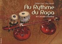 Au rythme du raga : De Calcutta à Bombay (1CD audio)