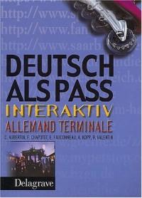 Deutsch als pass Interaktiv : Allemand, terminale (Livre de l'élève)