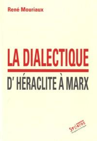 La dialecte d'Héraclite à Marx