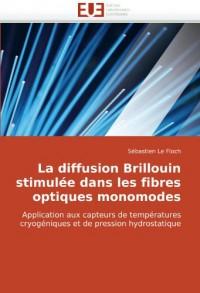 La diffusion Brillouin stimulée dans les fibres optiques monomodes: Application aux capteurs de températures cryogéniques et de pression hydrostatique