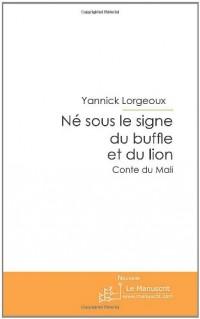 Né sous le signe du buffle et du lion: Conte du Mali