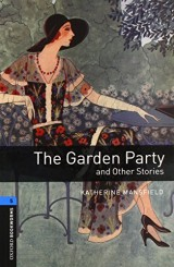 Oxford Bookworms Library: Level 5: The Garden Party and Other Stories