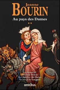 Au pays des Dames : Tome 2, Les Pérégrines, Les Compagnons d'éternité, La Dame de Beauté, Les Amours blessées