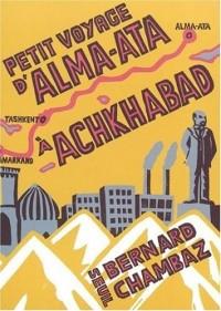 Petit voyage d'Alma Ata à Achkabad