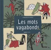 Les mots vagabonds : Ces mots français venus d'ailleurs