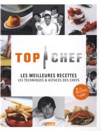 Top chef, les meilleures recettes : Les techniques & astuces des chefs