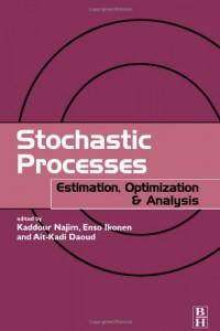 Stochastic Processes: Estimation, Optimization & Analysis