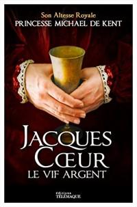 Jacques Coeur, le vif argent