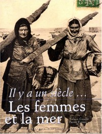 Il y a un siècle... : Les femmes et la mer