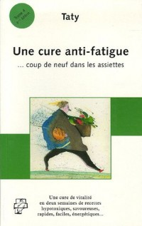 Une cure anti-fatigue : .... Coup de neuf dans les assiettes