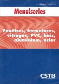 CD Metiers Menuiseries. C05-061/2006-1. Fenetres, Fermetures, Vitrage, Pvc, Bois, Aluminium, Acier