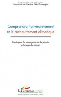 Comprendre l'environnement et le réchauffement climatique : Guide pour la sauvegarde de la planète à l'usage du citoyen