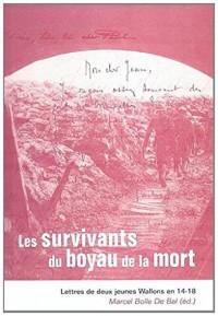 Les survivants du boyau de la mort : Lettres de deux jeunes Wallons en 14-18