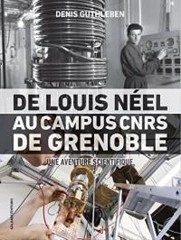 De Louis Néel au campus CNRS de Grenoble ; une aventure scientifique