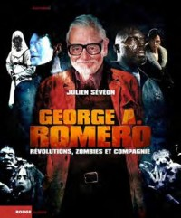 George A. Romero - Révolutions, zombies