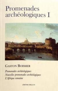 Promenades archéologiques : Volume 1, Promenades archéologiques (Rome, Pompéi) ; Nouvelles promenades archéologiques (Horace et Virgile) ; L'Afrique romaine