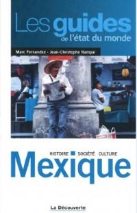 Mexique; Histoire, société, culture