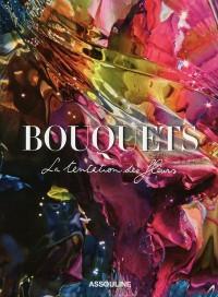 Bouquets : La tentation des fleurs