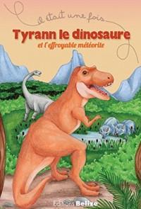 Tyrann le dinosaure et l'effroyable météorite
