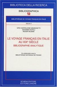 Bibliothèque du voyage français en Italie : Volume 2, Le voyage français en Italie au XIXe siècle - Bibliographie analytique