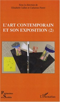 L'art contemporain et son exposition : Tome 2
