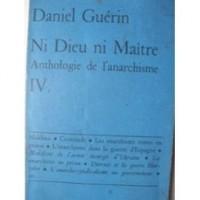 Ni dieu, ni maitre, Volume IV Makhno, Cronstadt, Les Anarchistes Russes en prison, L'anarchisme dans la guerre d'Espagne
