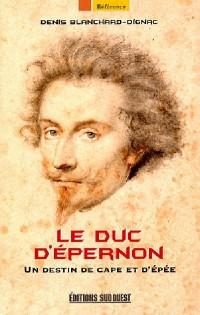 Le Duc d'Epernon